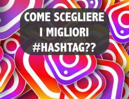 Come scegliere i migliori hashtag per Instagram