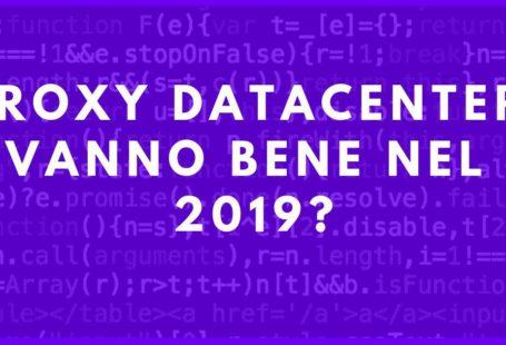 Proxy Datacenter: vanno bene nel 2019?