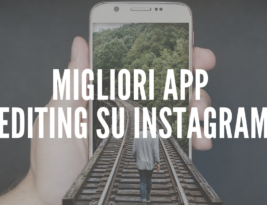 Le migliori app di editing per Instagram