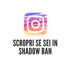 Come scoprire se sei in Shadow ban su Instagram