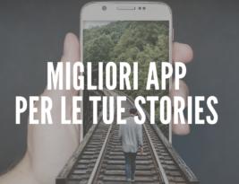App per Instagram Stories: le migliori applicazioni per le tue storie