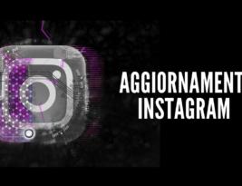 Gli ultimi aggiornamenti di Instagram