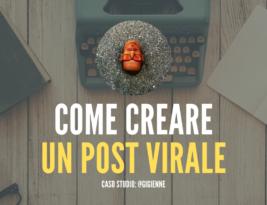 Post virale: Come si crea?