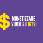 monetizzare video su igtv