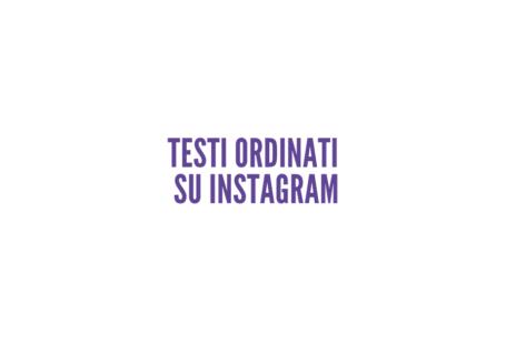 testi ordinati su instagram
